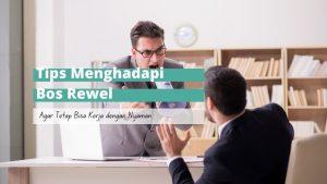 tips menghadapi bos rewel